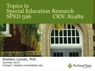 Topics in  Special Education Research SPED 596                CRN: 82489