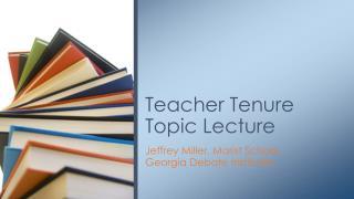 Teacher Tenure Topic Lecture