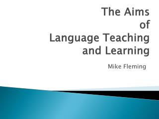 The Aims  of  Language Teaching  and Learning