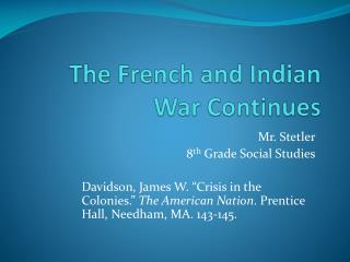 The French and Indian War Continues