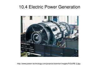 10.4 Electric Power Generation