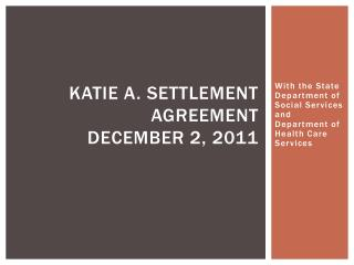 Katie A. Settlement Agreement December 2, 2011