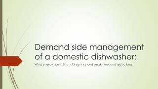 Demand side management of a domestic dishwasher: