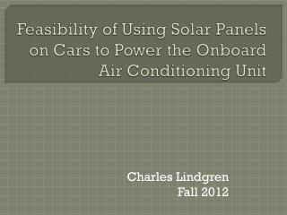 Feasibility of Using Solar Panels on Cars to Power the Onboard Air Conditioning Unit