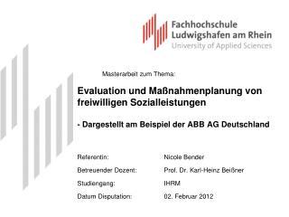 Referentin: Nicole Bender Betreuender Dozent: Prof. Dr. Karl-Heinz  Beißner Studiengang:IHRM