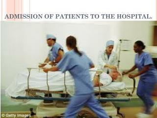 ADMISSION OF PATIENTS TO THE HOSPITAL.