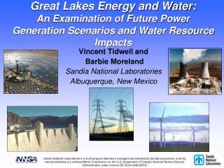 Vincent  Tidwell and  Barbie Moreland Sandia National Laboratories Albuquerque, New Mexico