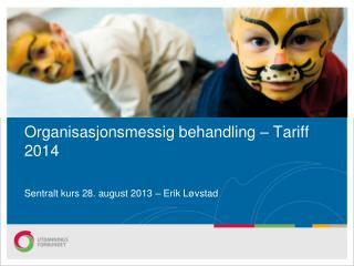 Organisasjonsmessig behandling – Tariff 2014