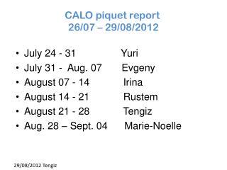 CALO piquet  report  26 /07  –  29/08/2012