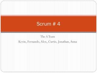 Scrum # 4