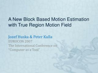 A New Block Based Motion Estimation with True Region Motion Field