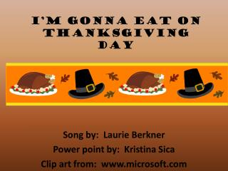 I'm  gonna  eat on Thanksgiving Day