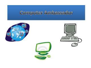 Computer Ambassador