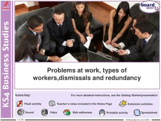 Problems at work, types of  workers,dismissals  and redundancy