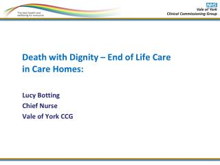 Death with  Dignity �  End of Life Care in Care Homes: