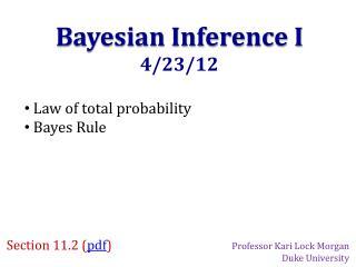 Bayesian Inference I 4/23/12