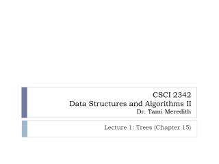 CSCI 2342 Data Structures and Algorithms II Dr. Tami Meredith
