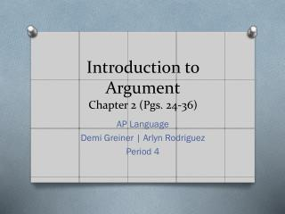 Introduction to Argument Chapter 2 (Pgs. 24-36)