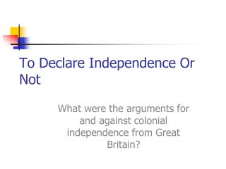 To Declare Independence Or Not