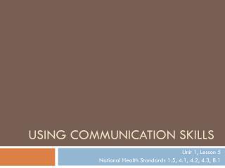 Using Communication skills
