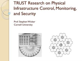 TRUST Research on Physical Infrastructure Control, Monitoring, and Security