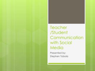 Teacher /Student Communication with Social Media