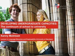 DEVELOPING UNDERGRADUATE CAPACITIES: The continuum of school to university