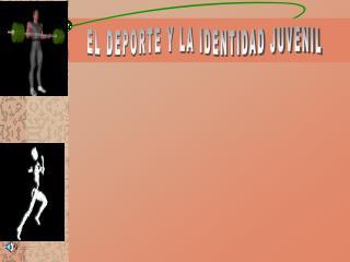 EL DEPORTE Y LA IDENTIDAD JUVENIL