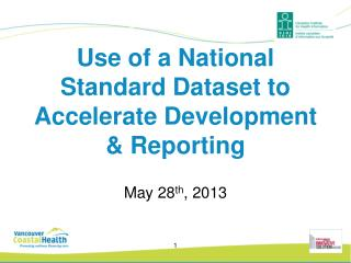 Use of a National Standard Dataset to Accelerate Development & Reporting