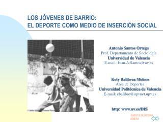 LOS J VENES DE BARRIO:  EL DEPORTE COMO MEDIO DE INSERCI N SOCIAL