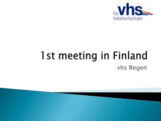 1st  meeting  in  Finland