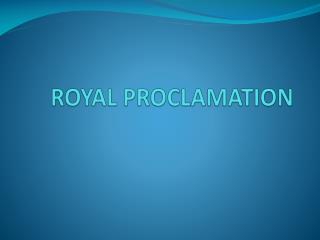 ROYAL PROCLAMATION