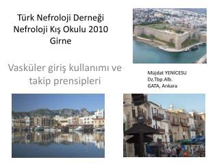 Türk Nefroloji Derneği Nefroloji Kış Okulu  20 10 Girne