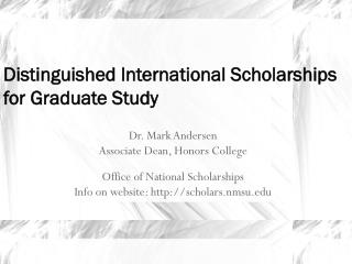 Dr. Mark Andersen Associate Dean, Honors College Office of National Scholarships
