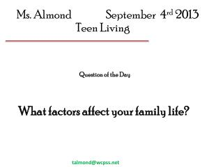 Ms. Almond		September   4 rd 2013            Teen  Living