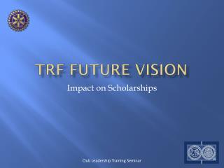 TRF Future Vision