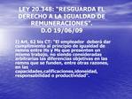 LEY 20.348:  RESGUARDA EL DERECHO A LA IGUALDAD DE REMUNERACIONES . D.O 19