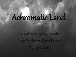 Achromatic Land