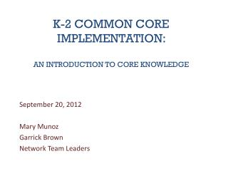 K-2 Common core Implementation:  An introduction to Core Knowledge