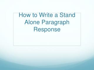 How to Write a Stand Alone Paragraph Response