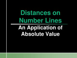 Distances on Number Lines An Application of Absolute Value