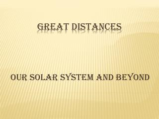 Great Distances