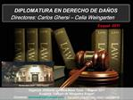 DIPLOMATURA EN DERECHO DE DA OS Directores: Carlos Ghersi   Celia Weingarten