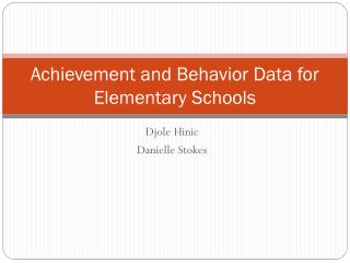 Achievement and Behavior Data for Elementary Schools