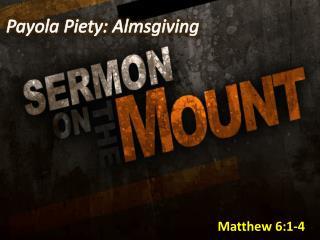 Payola Piety: Almsgiving