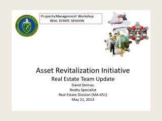 Asset Revitalization Initiative Real Estate Team Update