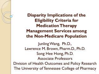 Junling Wang,  Ph.D ., Lawrence M. Brown,  Pharm.D ., Ph.D. Song Hee Hong, Ph.D.