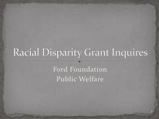 Racial Disparity Grant Inquires