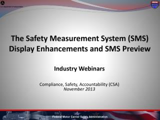The Safety  Measurement System ( SMS) Display  Enhancements and SMS Preview