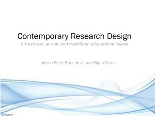 Contemporary Research Design A fresh look at new and traditional  educational  issues